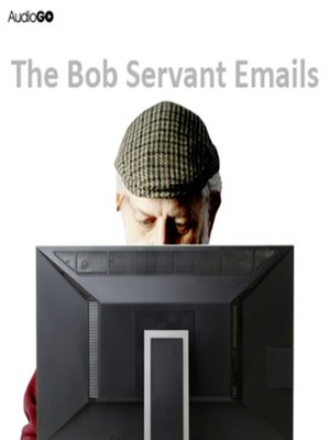 cover image of The Bob Servant Emails, Series 1