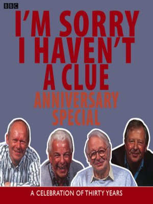cover image of I'm Sorry I Haven't a Clue--Anniversary Special