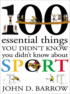 cover image of 100 Essential Things You Didn't Know You Didn't Know About Sport