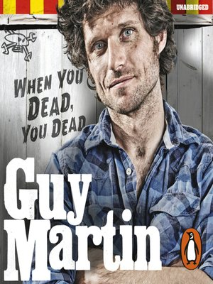 cover image of Guy Martin, When You Dead, You Dead