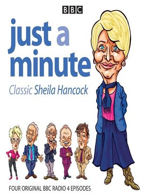 cover image of Just a Minute, Classic Sheila Hancock