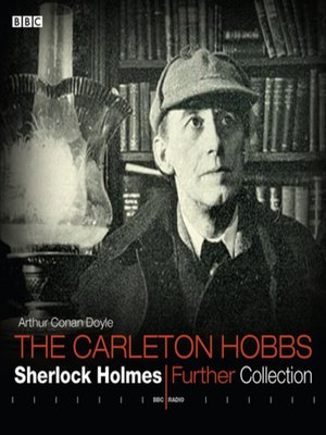 cover image of Sherlock Holmes  Carleton Hobbs  Further Collection