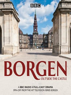 Borgen, Outside the Castle by Tommy Bredsted · OverDrive