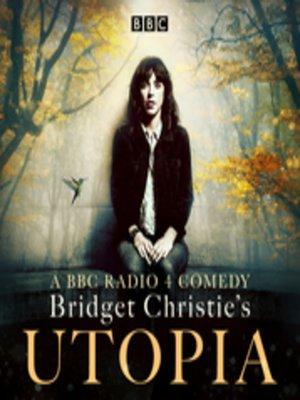 cover image of Bridget Christie's Utopia, Series 1