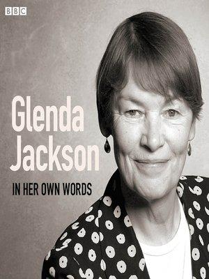 cover image of Glenda Jackson In Her Own Words