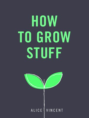 cover image of How to Grow Stuff