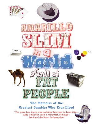 cover image of Amarillo Slim in a World Full of Fat People