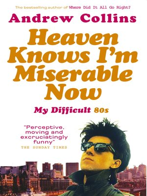 cover image of Heaven Knows I'm Miserable Now