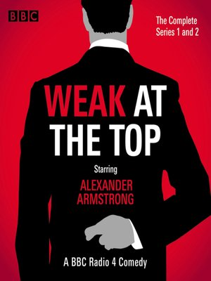 cover image of Weak at the Top, The Complete Series 1 and 2