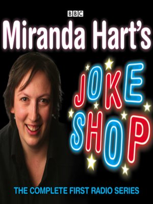 cover image of Miranda Hart's Joke Shop--The Complete First Radio Series