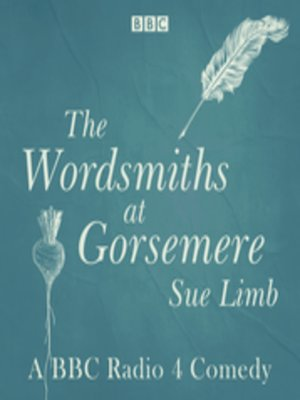 cover image of The Wordsmiths at Gorsemere--The Complete Series 1 and 2