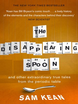cover image of The Disappearing Spoon...and other true tales from the Periodic Table