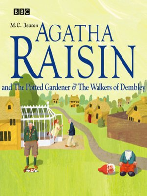 cover image of Agatha Raisin and the Potted Gardener & Agatha Raisin and the Walkers of Dembley