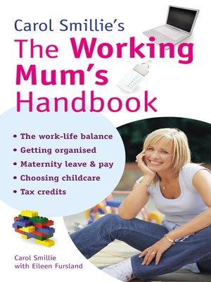 cover image of Carol Smillie's the Working Mum's Handbook