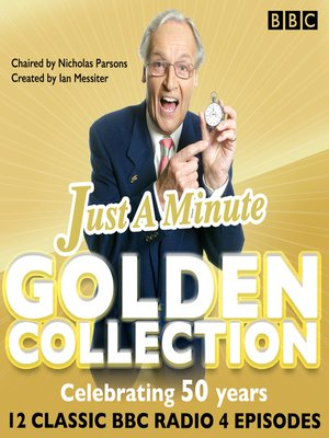 cover image of Just a Minute--The Golden Collection