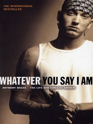 cover image of Whatever You Say I Am