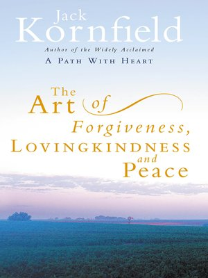 cover image of The Art of Forgiveness, Loving Kindness and Peace