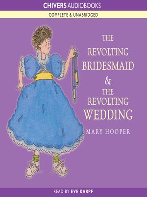 cover image of The Revolting Bridesmaid & The Revolting Wedding