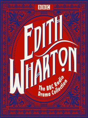 cover image of The Edith Wharton BBC Radio Drama Collection