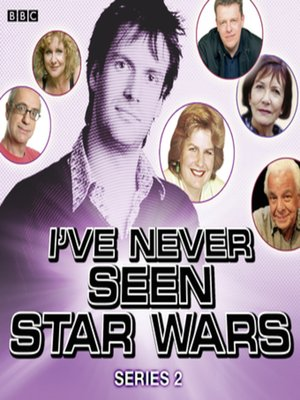 cover image of I've Never Seen Star Wars  Series 2, Complete