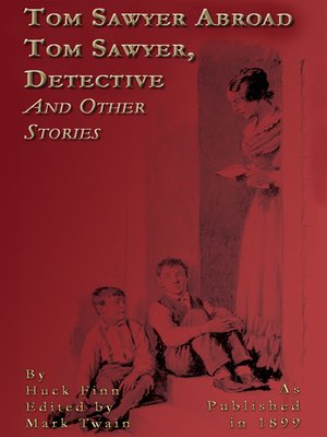 cover image of Tom Sawyer Abroad, Tom Sawyer Detective and Other Stories