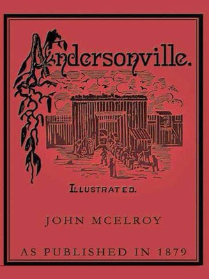 cover image of Andersonville, A Story of Rebel Military Prisons