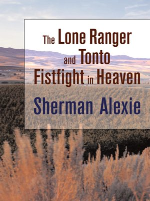 cover image of The Lone Ranger and Tonto Fistfight in Heaven