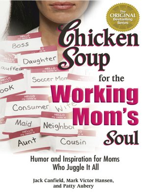 cover image of Chicken Soup for the Working Mom's Soul