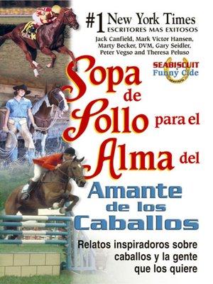 cover image of Sopa de Pollo para el Alma del Amante de los Caballos