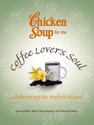 cover image of Chicken Soup for the Coffee Lover's Soul