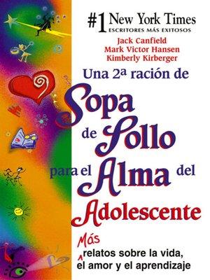 cover image of Una 2a ración de Sopa de Pollo para el Alma del Adolescente