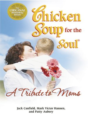 cover image of Chicken Soup for the Soul A Tribute to Moms