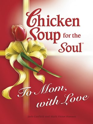 cover image of Chicken Soup for Soul to Mom, with Love