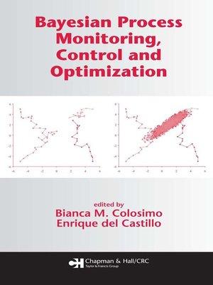 cover image of Bayesian Process Monitoring, Control and Optimization