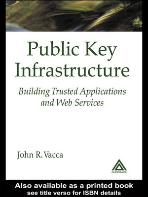 Public Key Infrastructure Building Trusted Applications and Web Services