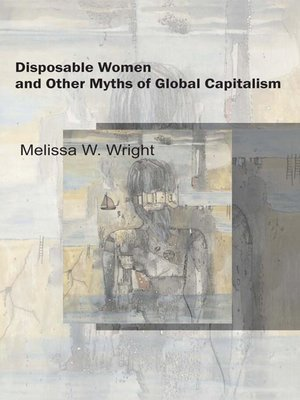 cover image of Disposable Women and Other Myths of Global Capitalism