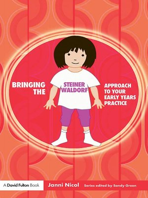 cover image of Bringing the Steiner Waldorf Approach to your Early Years Practice