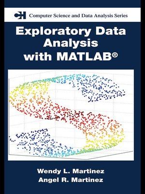 Exploratory Data Analysis with MATLAB by Wendy L  Martinez