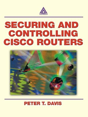 cover image of Securing and Controlling Cisco Routers