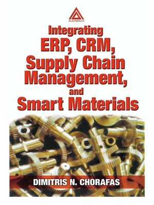 cover image of Integrating ERP, CRM, Supply Chain Management, and Smart Materials
