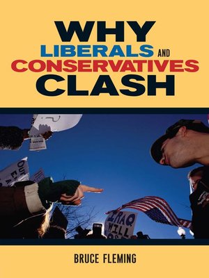 cover image of Why Liberals and Conservatives Clash