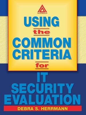 cover image of Using the Common Criteria for IT Security Evaluation