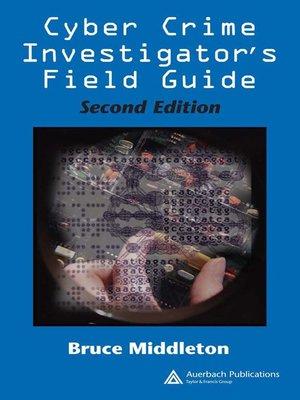 cover image of Cyber Crime Investigator's Field Guide