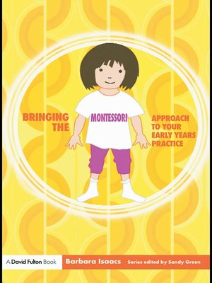 cover image of Bringing the Montessori Approach to your Early Years Practice