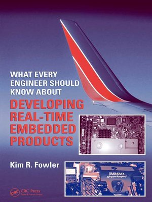 cover image of What Every Engineer Should Know About Developing Real-Time Embedded Products