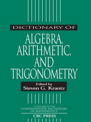 cover image of Dictionary of Algebra, Arithmetic, and Trigonometry