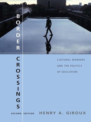 cover image of Border Crossings, Second Edition: Cultural Workers and the Politics of Education