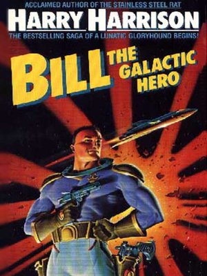 cover image of Bill the Galactic Hero