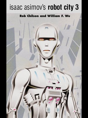 cover image of Isaac Asimov's Robot City 3