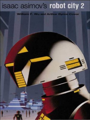 cover image of Isaac Asimov's Robot City 2